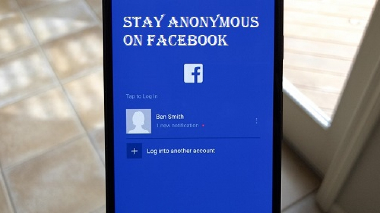 how to stay anonymous on facebook
